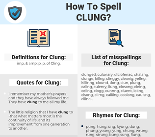 Clung, spellcheck Clung, how to spell Clung, how do you spell Clung, correct spelling for Clung