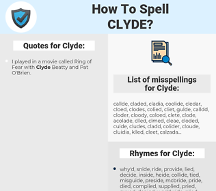 Clyde, spellcheck Clyde, how to spell Clyde, how do you spell Clyde, correct spelling for Clyde
