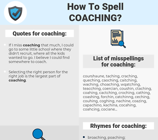 coaching, spellcheck coaching, how to spell coaching, how do you spell coaching, correct spelling for coaching