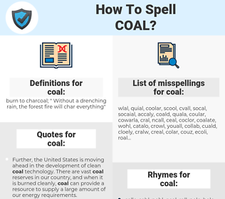 coal, spellcheck coal, how to spell coal, how do you spell coal, correct spelling for coal