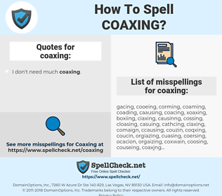 coaxing, spellcheck coaxing, how to spell coaxing, how do you spell coaxing, correct spelling for coaxing