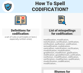 codification, spellcheck codification, how to spell codification, how do you spell codification, correct spelling for codification