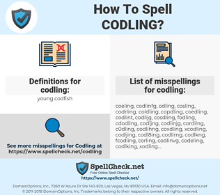 codling, spellcheck codling, how to spell codling, how do you spell codling, correct spelling for codling