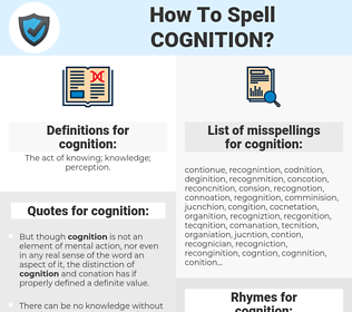 cognition, spellcheck cognition, how to spell cognition, how do you spell cognition, correct spelling for cognition