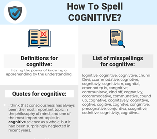 cognitive, spellcheck cognitive, how to spell cognitive, how do you spell cognitive, correct spelling for cognitive