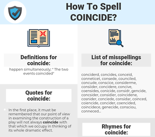 coincide, spellcheck coincide, how to spell coincide, how do you spell coincide, correct spelling for coincide