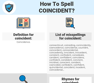 coincident, spellcheck coincident, how to spell coincident, how do you spell coincident, correct spelling for coincident
