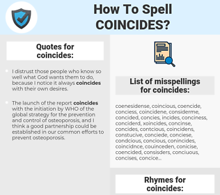 coincides, spellcheck coincides, how to spell coincides, how do you spell coincides, correct spelling for coincides