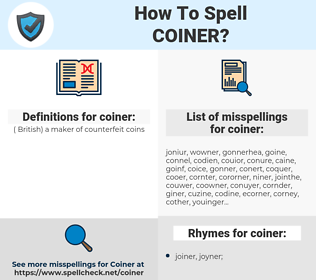 coiner, spellcheck coiner, how to spell coiner, how do you spell coiner, correct spelling for coiner