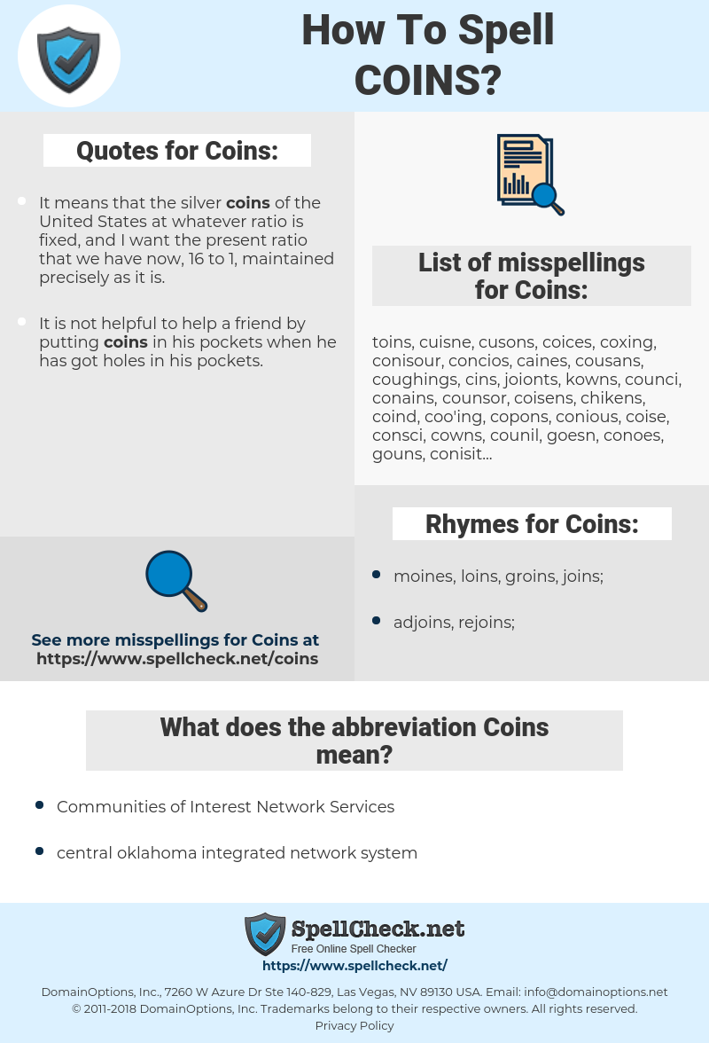 Coins, spellcheck Coins, how to spell Coins, how do you spell Coins, correct spelling for Coins