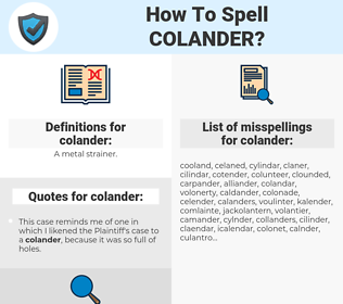 colander, spellcheck colander, how to spell colander, how do you spell colander, correct spelling for colander