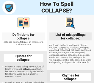 collapse, spellcheck collapse, how to spell collapse, how do you spell collapse, correct spelling for collapse
