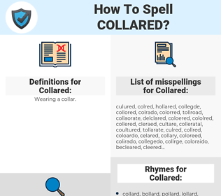Collared, spellcheck Collared, how to spell Collared, how do you spell Collared, correct spelling for Collared