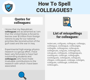 colleagues, spellcheck colleagues, how to spell colleagues, how do you spell colleagues, correct spelling for colleagues