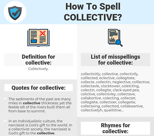 collective, spellcheck collective, how to spell collective, how do you spell collective, correct spelling for collective