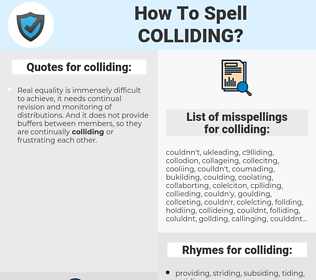 colliding, spellcheck colliding, how to spell colliding, how do you spell colliding, correct spelling for colliding