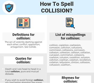 collision, spellcheck collision, how to spell collision, how do you spell collision, correct spelling for collision