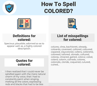 colored, spellcheck colored, how to spell colored, how do you spell colored, correct spelling for colored