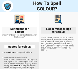 colour, spellcheck colour, how to spell colour, how do you spell colour, correct spelling for colour
