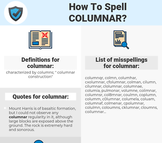 columnar, spellcheck columnar, how to spell columnar, how do you spell columnar, correct spelling for columnar