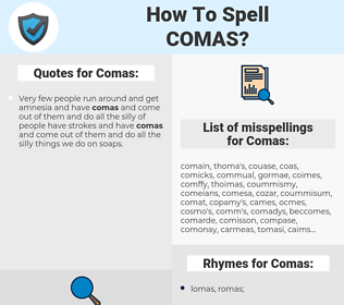 Comas, spellcheck Comas, how to spell Comas, how do you spell Comas, correct spelling for Comas