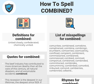 combined, spellcheck combined, how to spell combined, how do you spell combined, correct spelling for combined