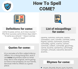 come, spellcheck come, how to spell come, how do you spell come, correct spelling for come