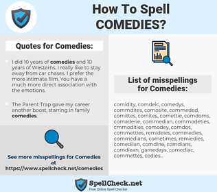 Comedies, spellcheck Comedies, how to spell Comedies, how do you spell Comedies, correct spelling for Comedies
