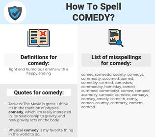 comedy, spellcheck comedy, how to spell comedy, how do you spell comedy, correct spelling for comedy