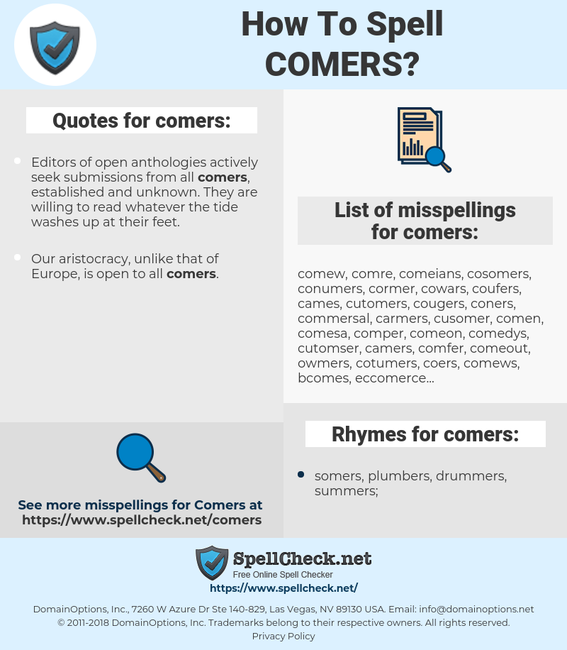 comers, spellcheck comers, how to spell comers, how do you spell comers, correct spelling for comers