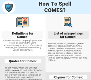 Comes, spellcheck Comes, how to spell Comes, how do you spell Comes, correct spelling for Comes