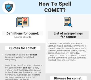 comet, spellcheck comet, how to spell comet, how do you spell comet, correct spelling for comet