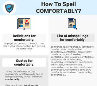 comfortably, spellcheck comfortably, how to spell comfortably, how do you spell comfortably, correct spelling for comfortably