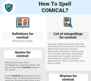 comical, spellcheck comical, how to spell comical, how do you spell comical, correct spelling for comical