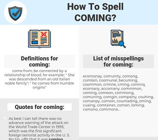 coming, spellcheck coming, how to spell coming, how do you spell coming, correct spelling for coming