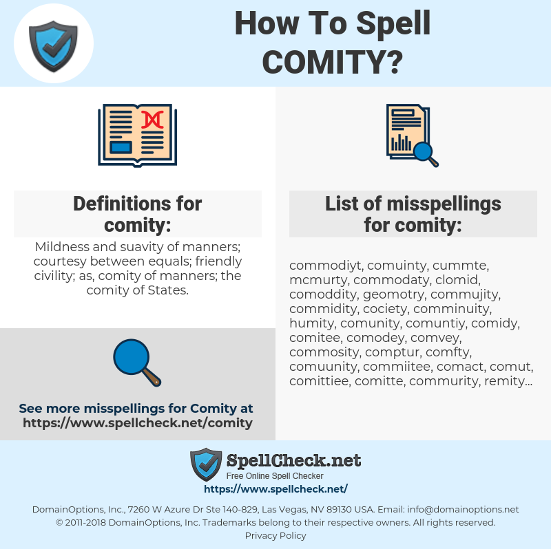 comity, spellcheck comity, how to spell comity, how do you spell comity, correct spelling for comity