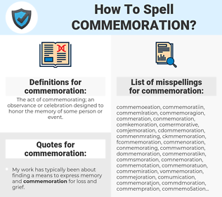 commemoration, spellcheck commemoration, how to spell commemoration, how do you spell commemoration, correct spelling for commemoration