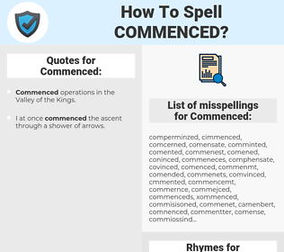 Commenced, spellcheck Commenced, how to spell Commenced, how do you spell Commenced, correct spelling for Commenced