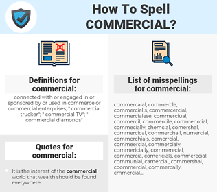 commercial, spellcheck commercial, how to spell commercial, how do you spell commercial, correct spelling for commercial