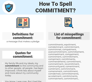 commitment, spellcheck commitment, how to spell commitment, how do you spell commitment, correct spelling for commitment