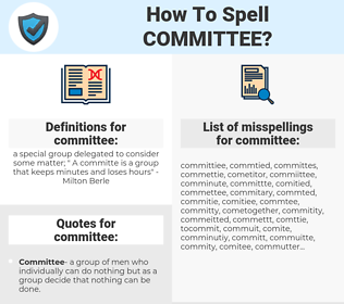 committee, spellcheck committee, how to spell committee, how do you spell committee, correct spelling for committee