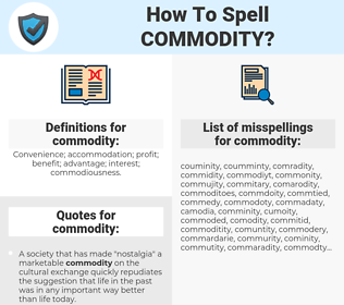 commodity, spellcheck commodity, how to spell commodity, how do you spell commodity, correct spelling for commodity