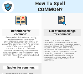 common, spellcheck common, how to spell common, how do you spell common, correct spelling for common