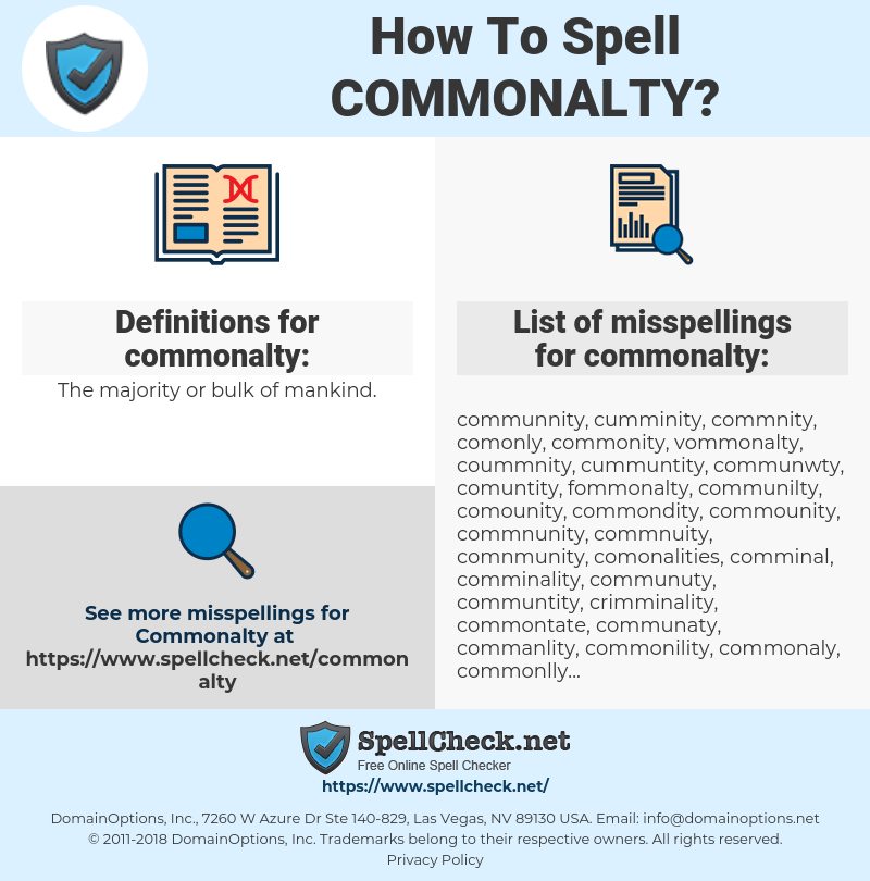 commonalty, spellcheck commonalty, how to spell commonalty, how do you spell commonalty, correct spelling for commonalty