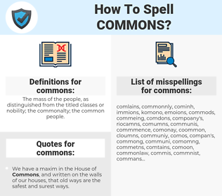 commons, spellcheck commons, how to spell commons, how do you spell commons, correct spelling for commons