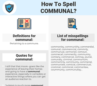 communal, spellcheck communal, how to spell communal, how do you spell communal, correct spelling for communal