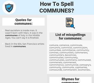 communes, spellcheck communes, how to spell communes, how do you spell communes, correct spelling for communes