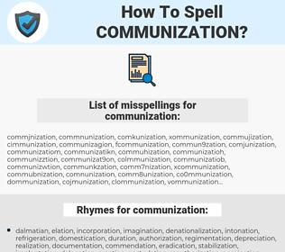 communization, spellcheck communization, how to spell communization, how do you spell communization, correct spelling for communization