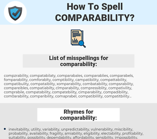 comparability, spellcheck comparability, how to spell comparability, how do you spell comparability, correct spelling for comparability