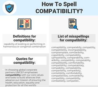 compatibility, spellcheck compatibility, how to spell compatibility, how do you spell compatibility, correct spelling for compatibility